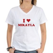 I LOVE MIKAYLA Shirt