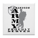 Grandson Proudly Serves 2 - ARMY Tile Coaster