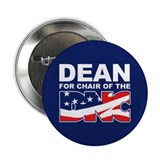 DEAN FOR CHAIR OF THE DNC Button