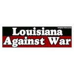 Louisiana Anti War Bumper Sticker