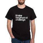 Physical Challenge Dark T-Shirt