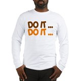 DO IT...  Long Sleeve T-Shirt