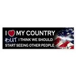I Love My Country Sarcastic Bumper Sticker