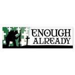 Enough Already Anti-War Bumper Sticker