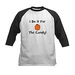 I Do It For The Candy! (pumpk Kids Baseball Jersey