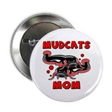 Mudcats Mom Button
