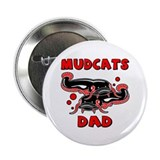 Mudcats Dad Button
