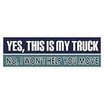 Yes, It's My Truck Bumper Sticker
