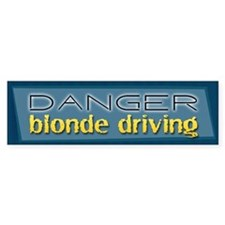 Danger: Blonde Driving Bumper Car Sticker