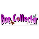 Bug Collector Bumper Sticker
