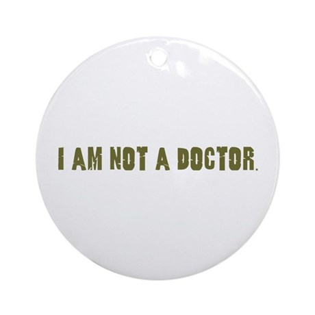 Funny gifts for nurses Ornament (Round)