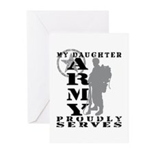 Daughter Proudly Serves 2 - ARMY  Greeting Cards (