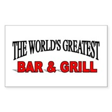 """""""The World's Greatest Bar & Grill"""" Decal"""
