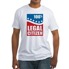 100% Legal Citizen Shirt