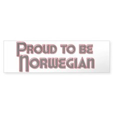 Proud to be Norwegian Bumper Bumper Sticker