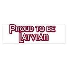 Proud to be Latvian Bumper Bumper Sticker