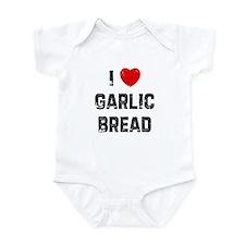 I * Garlic Bread Infant Bodysuit