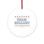 Team Hillary  Ornament (Round)