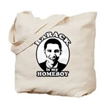 Barack Obama is my homeboy Tote Bag