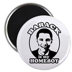 Barack Obama is my homeboy Magnet