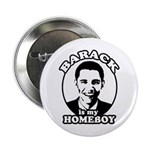 Barack Obama is my homeboy Button