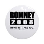Romney 2008: I'm wit' Mitt. Are you? Ornament (Rou