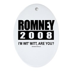 Romney 2008: I'm wit' Mitt. Are you? Ornament (Ova