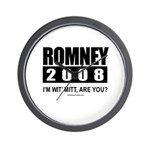 Romney 2008: I'm wit' Mitt. Are you? Wall Clock