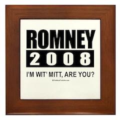 Romney 2008: I'm wit' Mitt. Are you? Framed Tile