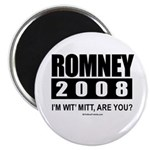 Romney 2008: I'm wit' Mitt. Are you? Magnet