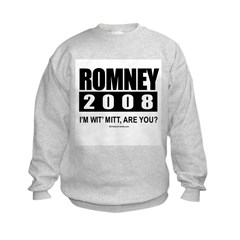 Romney 2008: I'm wit' Mitt. Are you? Kids Sweatshi