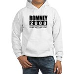 Romney 2008: I'm wit' Mitt. Are you? Hooded Sweats
