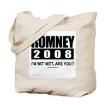Romney 2008: I'm wit' Mitt. Are you? Tote Bag