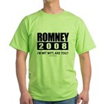 Romney 2008: I'm wit' Mitt. Are you? Green T-Shirt