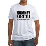 Romney 2008: I'm wit' Mitt. Are you? Fitted T-Shir