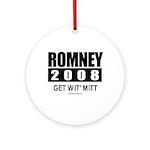 Romney 2008: Get wit' Mitt Ornament (Round)