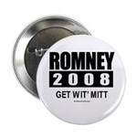 Romney 2008: Get wit' Mitt Button