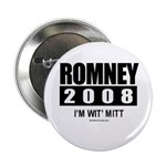 Romney 2008: I'm wit Mitt Button