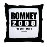 Romney 2008: I'm wit Mitt Throw Pillow