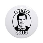 Mitt is the shit Ornament (Round)