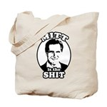 Mitt is the shit Tote Bag