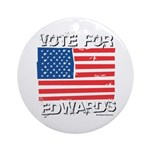 Vote for John Edwards Ornament (Round)