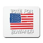 Vote for John Edwards Mousepad