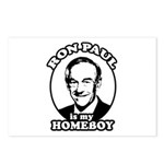 Ron Paul is my homeboy Postcards (Package of 8)