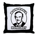 Ron Paul is my homeboy Throw Pillow