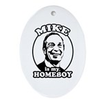 Mike Bloomberg is my homeboy Oval Ornament