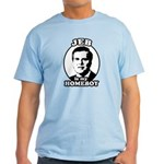 Jeb is my homeboy Light T-Shirt