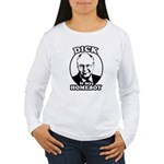 Dick is my homeboy Women's Long Sleeve T-Shirt