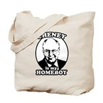 Cheney is my homeboy Tote Bag