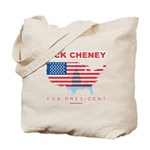 Dick Cheney for President Tote Bag